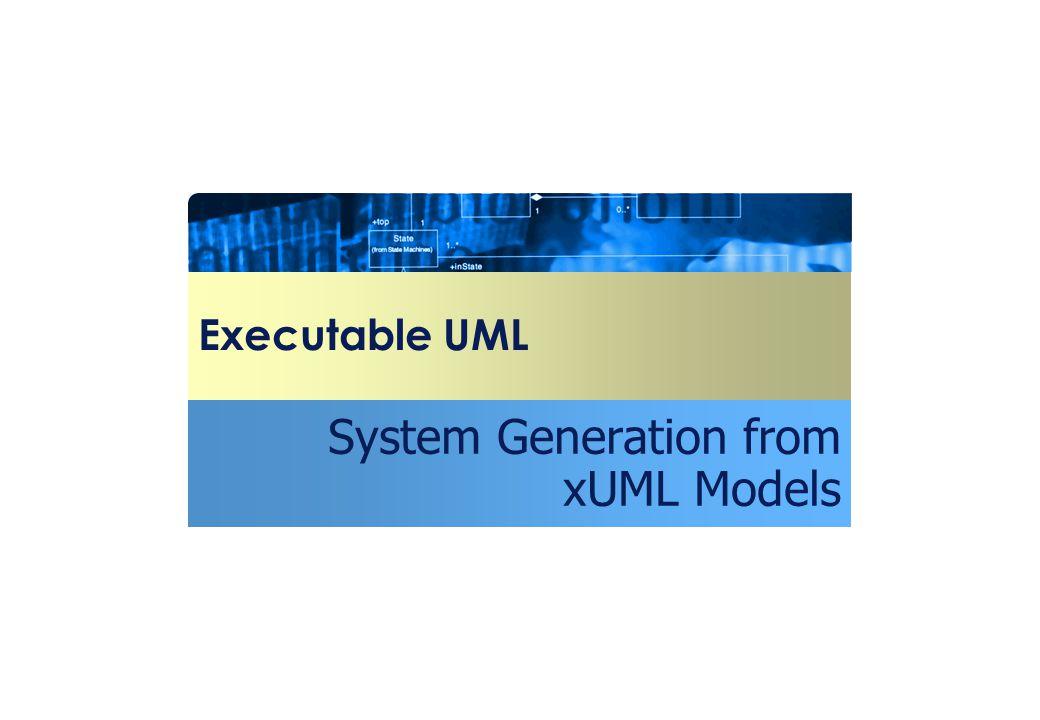 System Generation from xUML Models