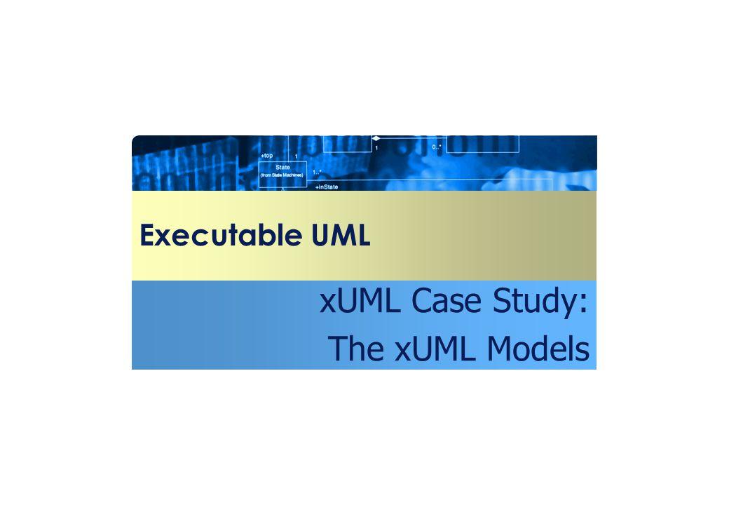 xUML Case Study: The xUML Models
