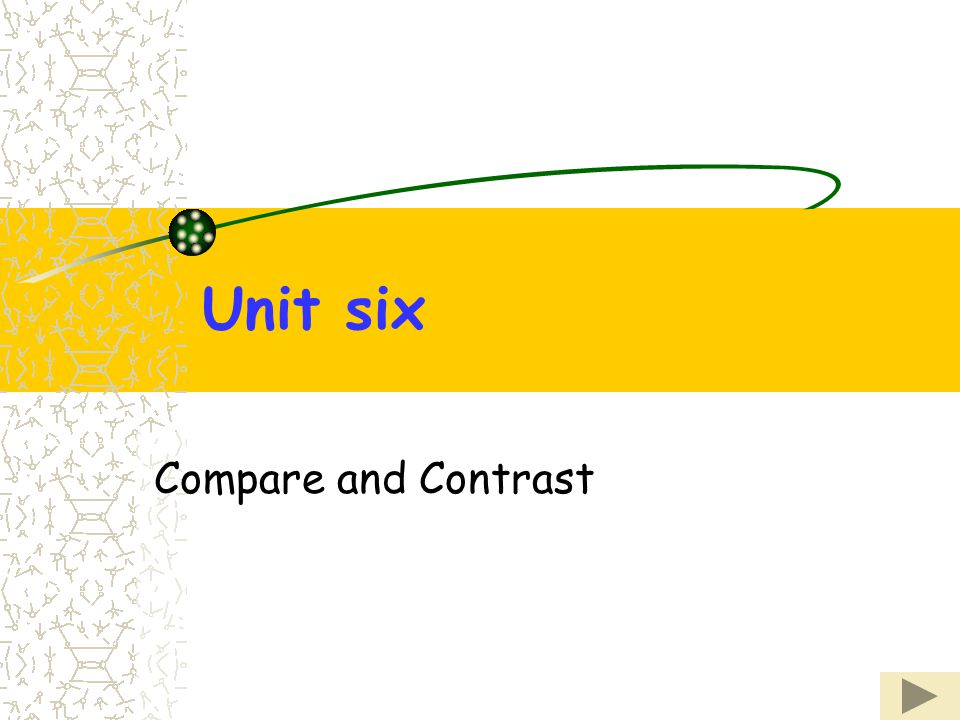 Unit six Compare and Contrast