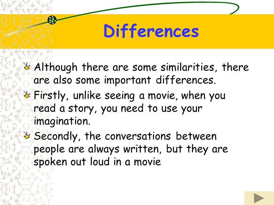 Differences Although there are some similarities, there are also some important differences.