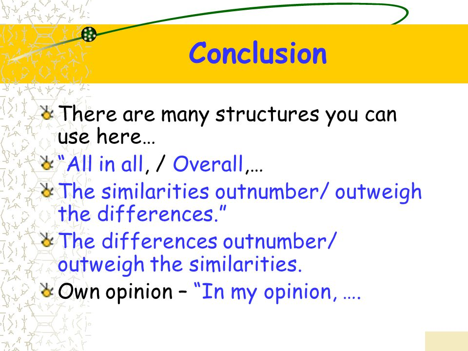 Conclusion There are many structures you can use here…