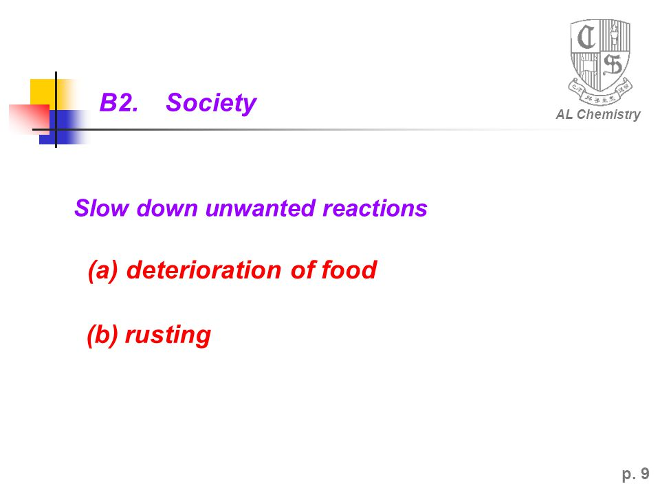 (a) deterioration of food