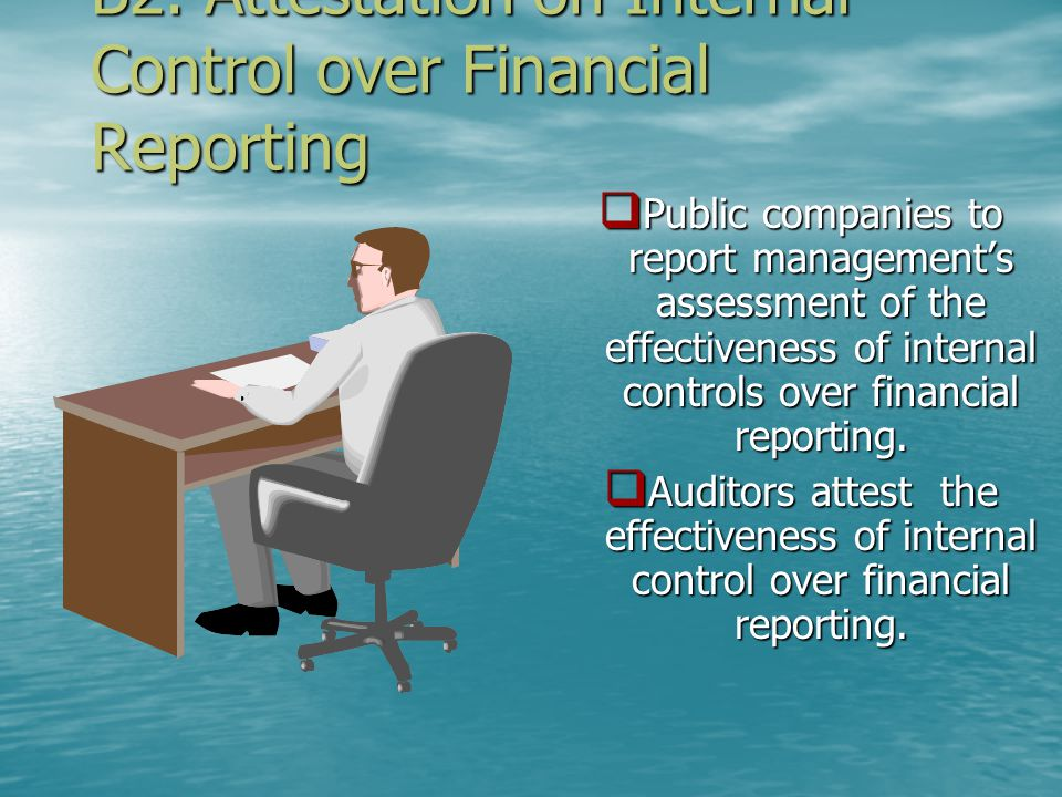 B2. Attestation on Internal Control over Financial Reporting