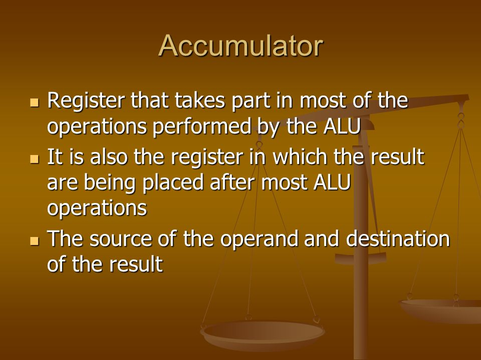 Accumulator Register that takes part in most of the operations performed by the ALU.