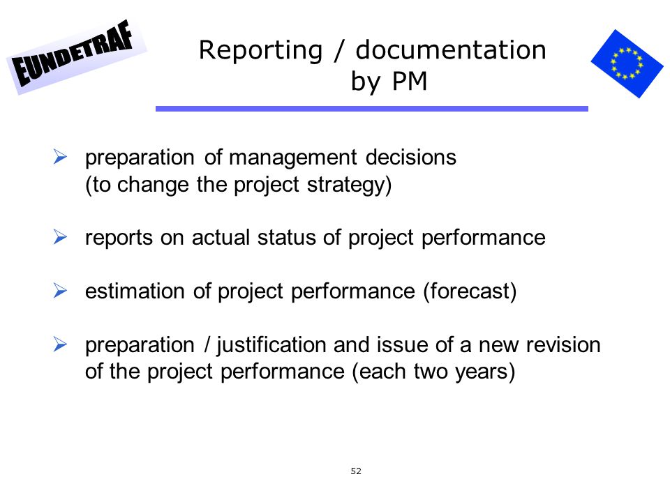 Reporting / documentation by PM