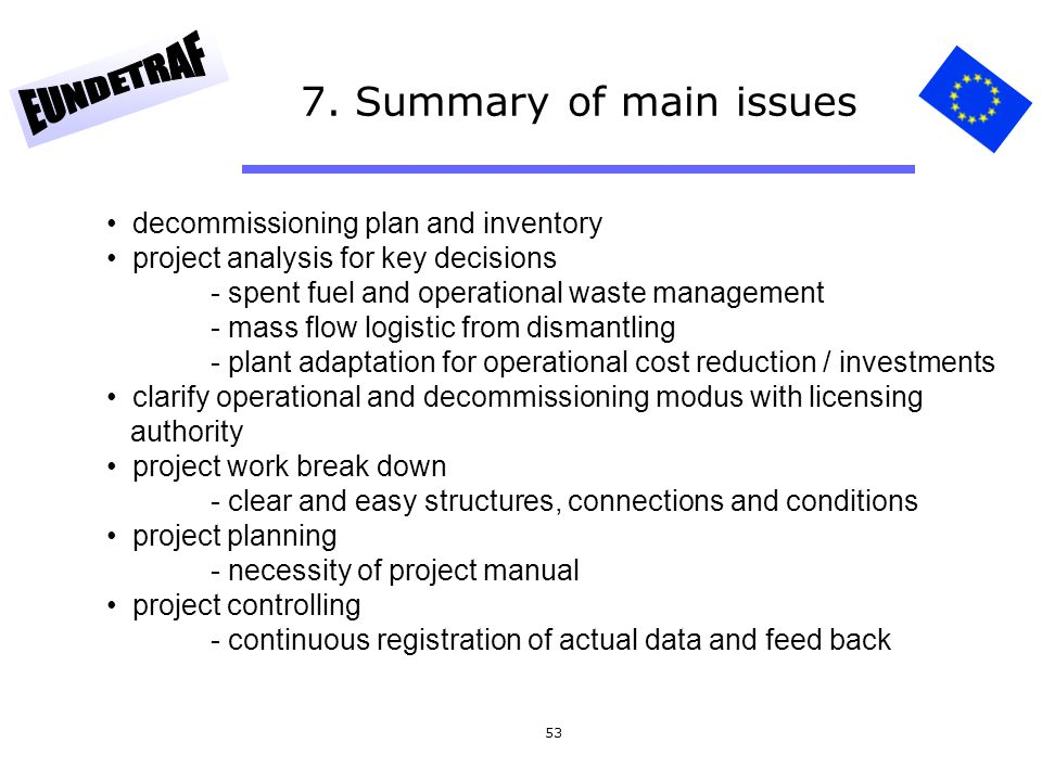 7. Summary of main issues decommissioning plan and inventory