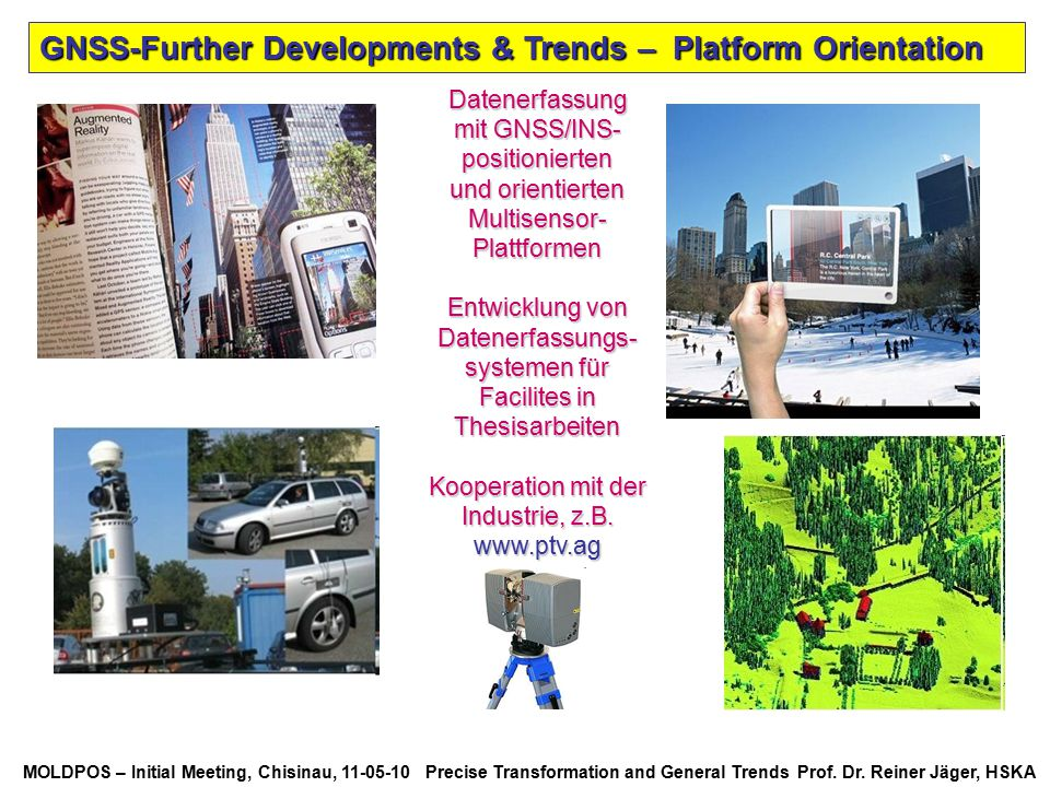 GNSS-Further Developments & Trends – Platform Orientation