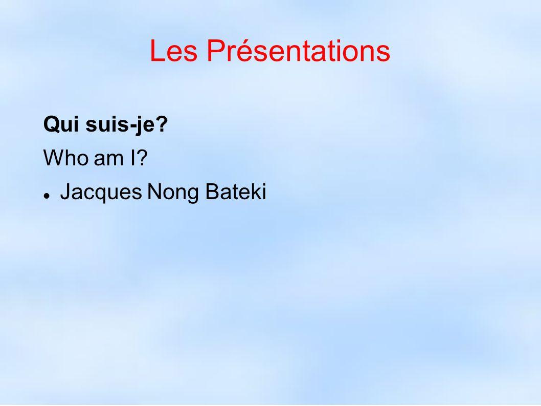 Les Présentations Qui suis-je Who am I Jacques Nong Bateki