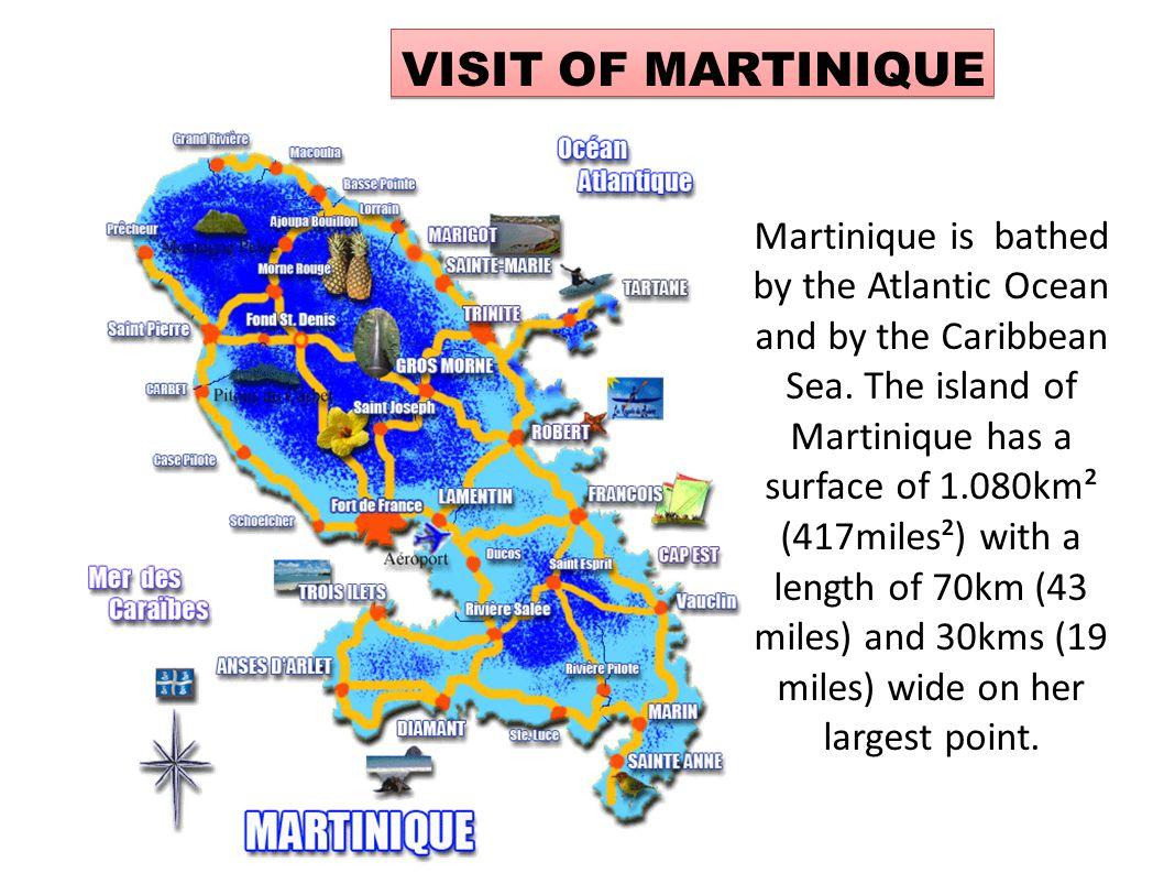 VISIT OF MARTINIQUE