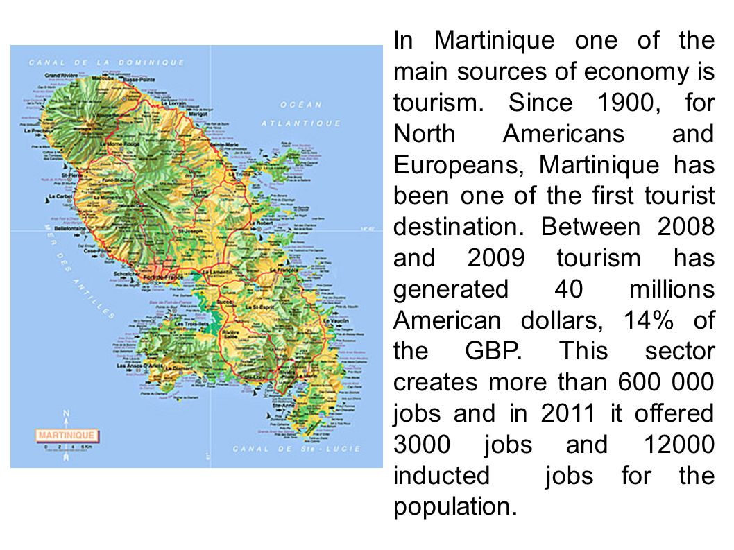 In Martinique one of the main sources of economy is tourism