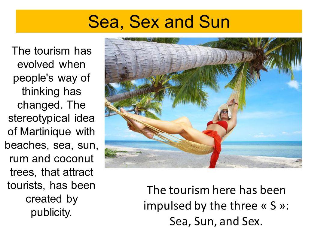 Sea, Sex and Sun