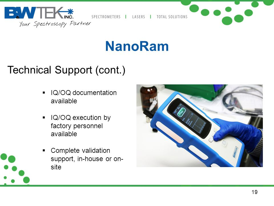 NanoRam Technical Support (cont.) IQ/OQ documentation available