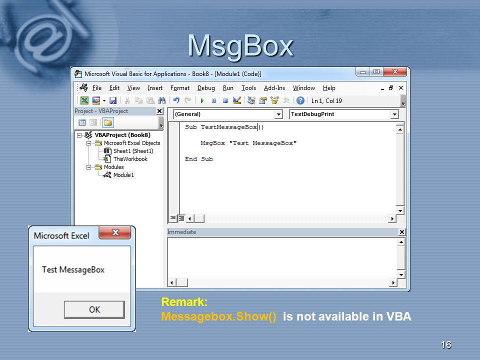 MsgBox 022 Remark: Messagebox.Show() is not available in VBA