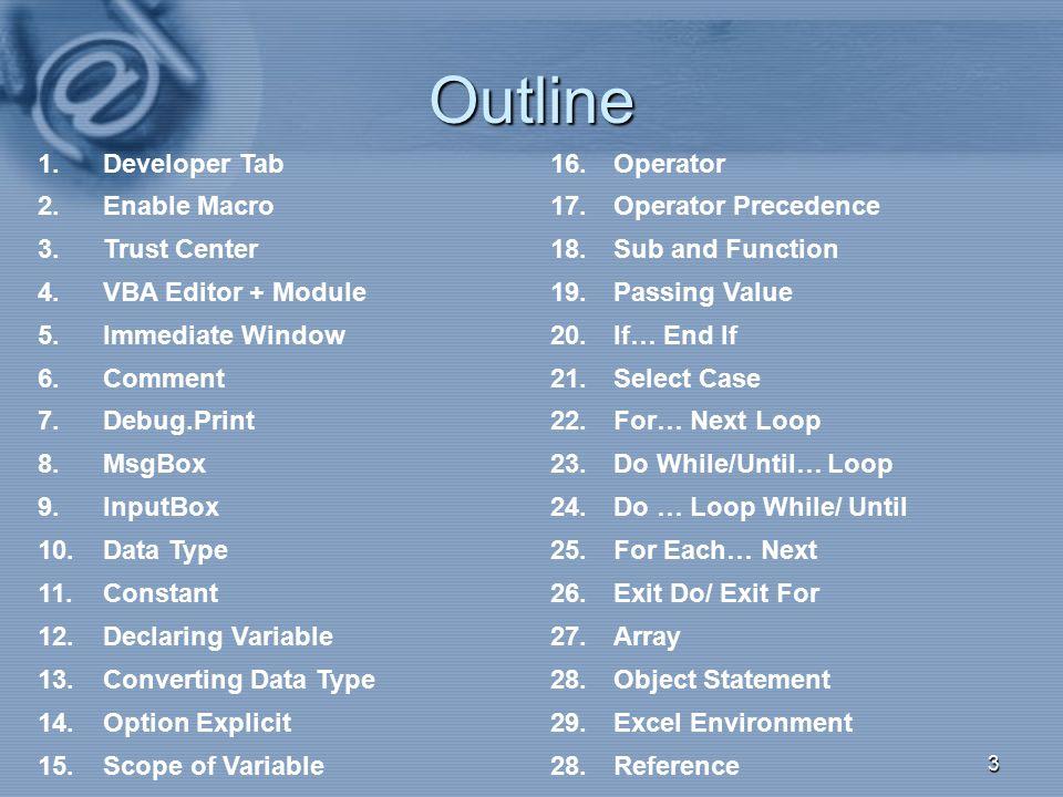 Outline 1. Developer Tab 16. Operator 2. Enable Macro 17.