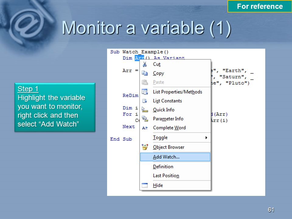 Monitor a variable (1) For reference Step 1