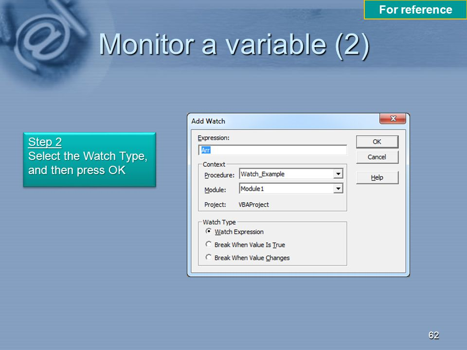 Monitor a variable (2) For reference Step 2