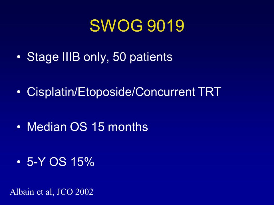 SWOG 9019 Stage IIIB only, 50 patients