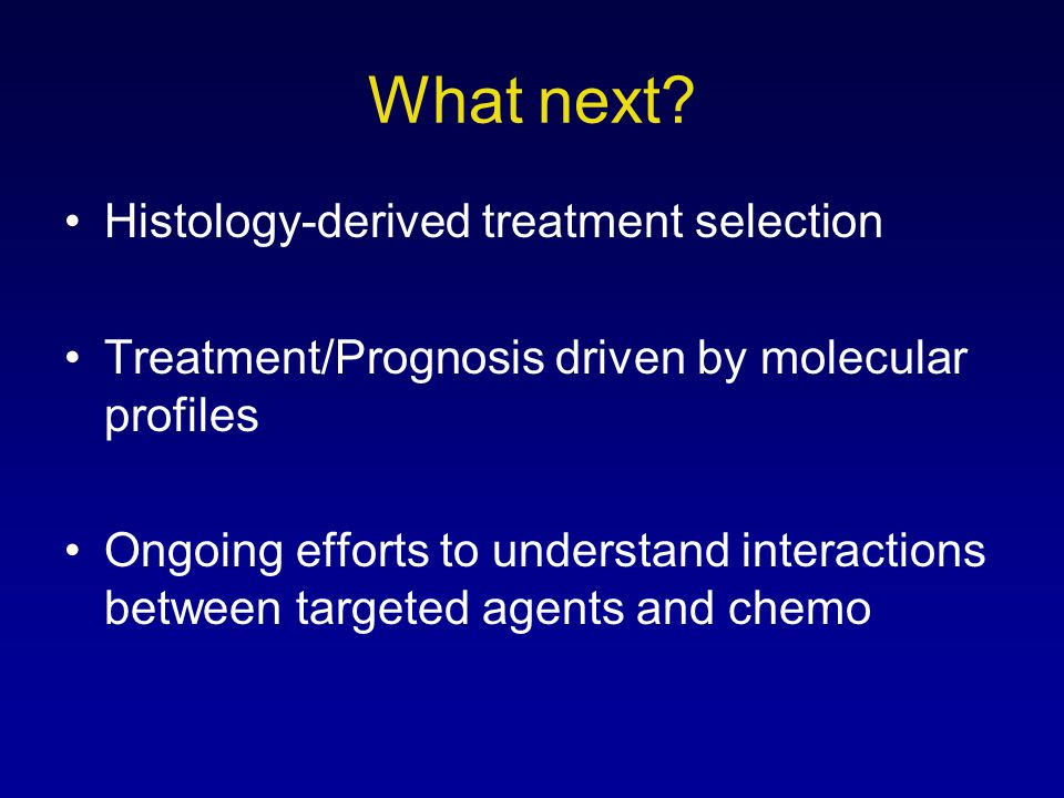 What next Histology-derived treatment selection