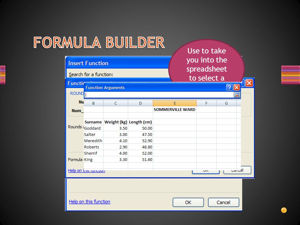 Use to take you into the spreadsheet to select a range of cells