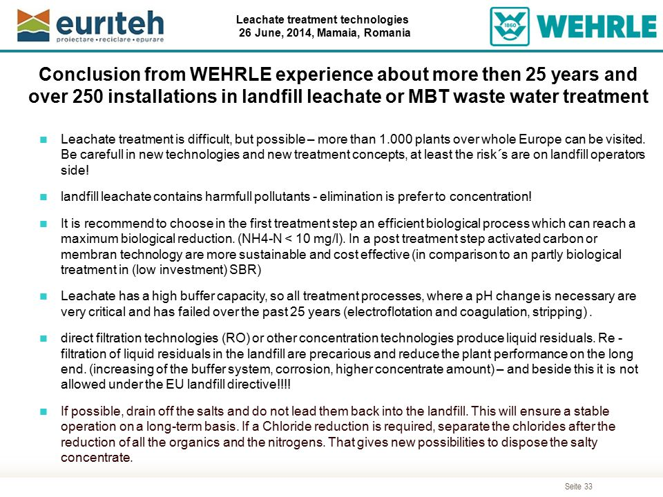 Conclusion from WEHRLE experience about more then 25 years and over 250 installations in landfill leachate or MBT waste water treatment
