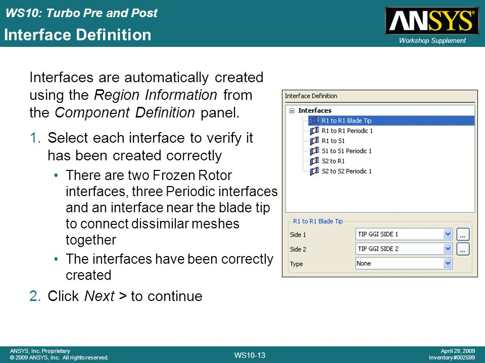 Interface Definition Interfaces are automatically created using the Region Information from the Component Definition panel.