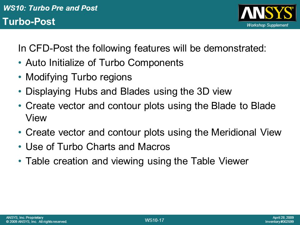 Turbo-Post In CFD-Post the following features will be demonstrated: Auto Initialize of Turbo Components.