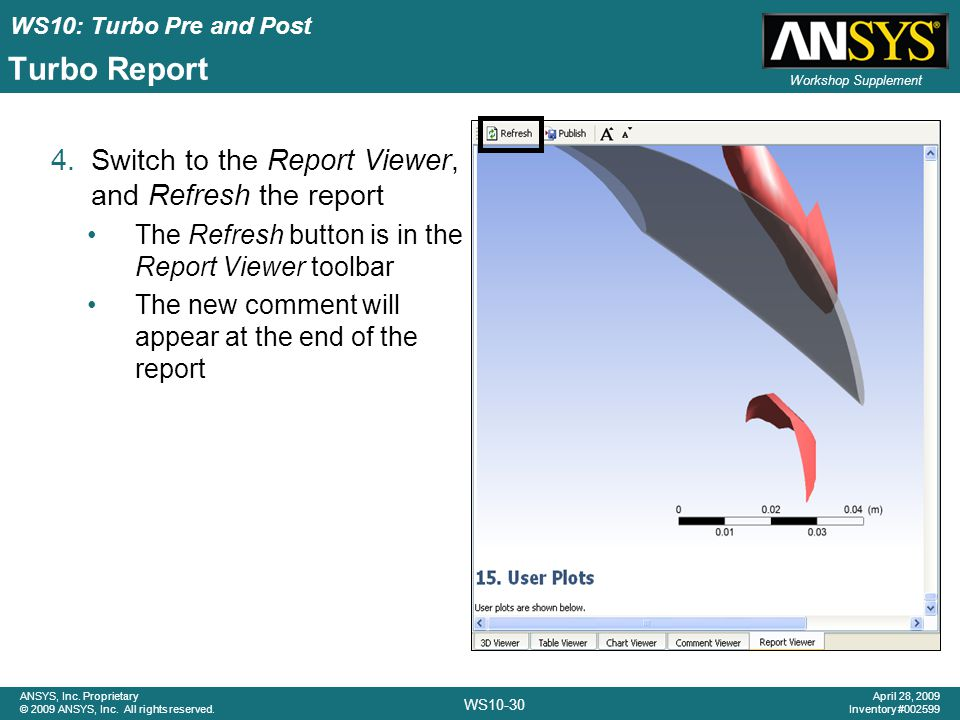 Turbo Report Switch to the Report Viewer, and Refresh the report