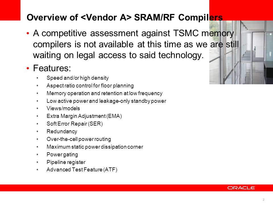 Overview of <Vendor A> SRAM/RF Compilers