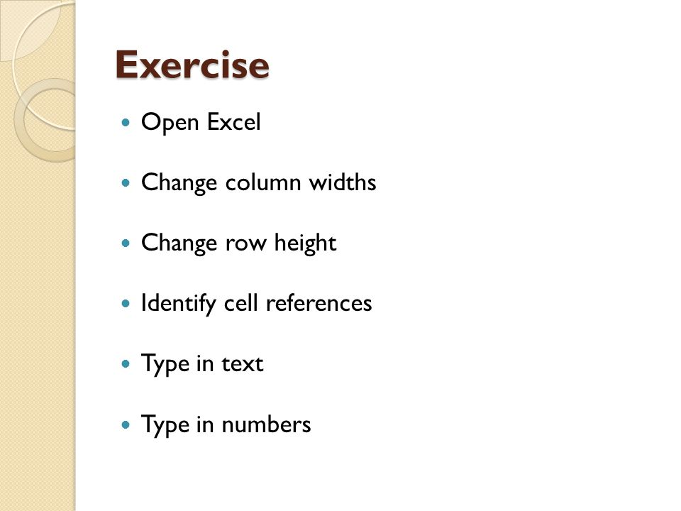 Exercise Open Excel Change column widths Change row height
