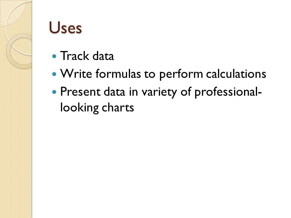 Uses Track data Write formulas to perform calculations