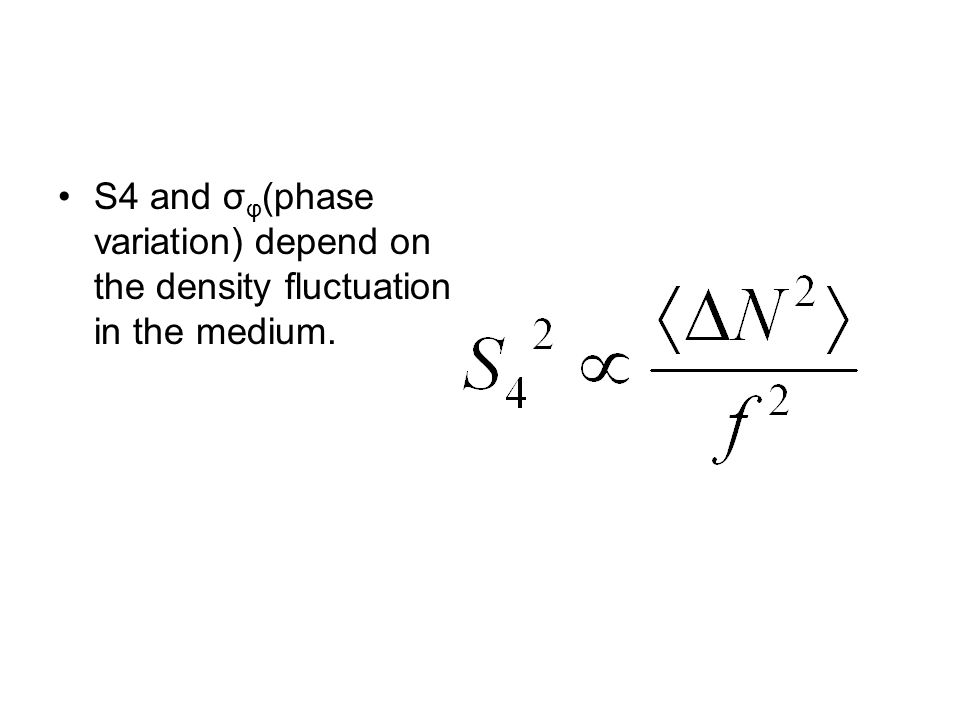 S4 and σφ(phase variation) depend on the density fluctuation in the medium.