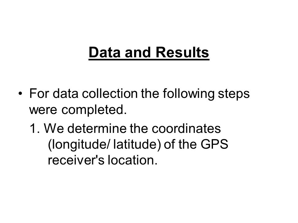 Data and Results For data collection the following steps were completed.