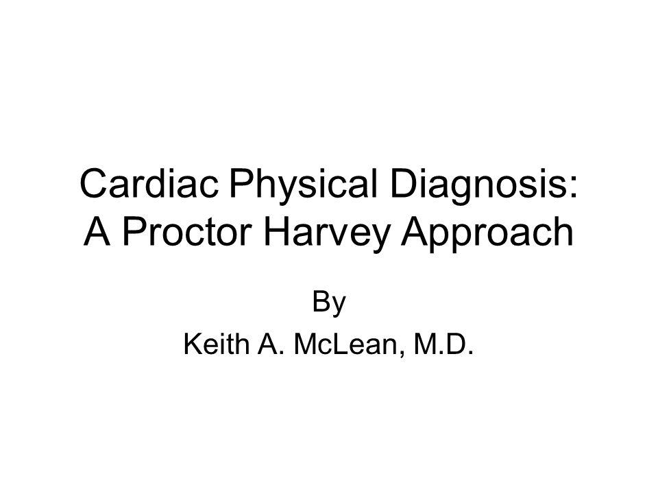 Cardiac Physical Diagnosis: A Proctor Harvey Approach