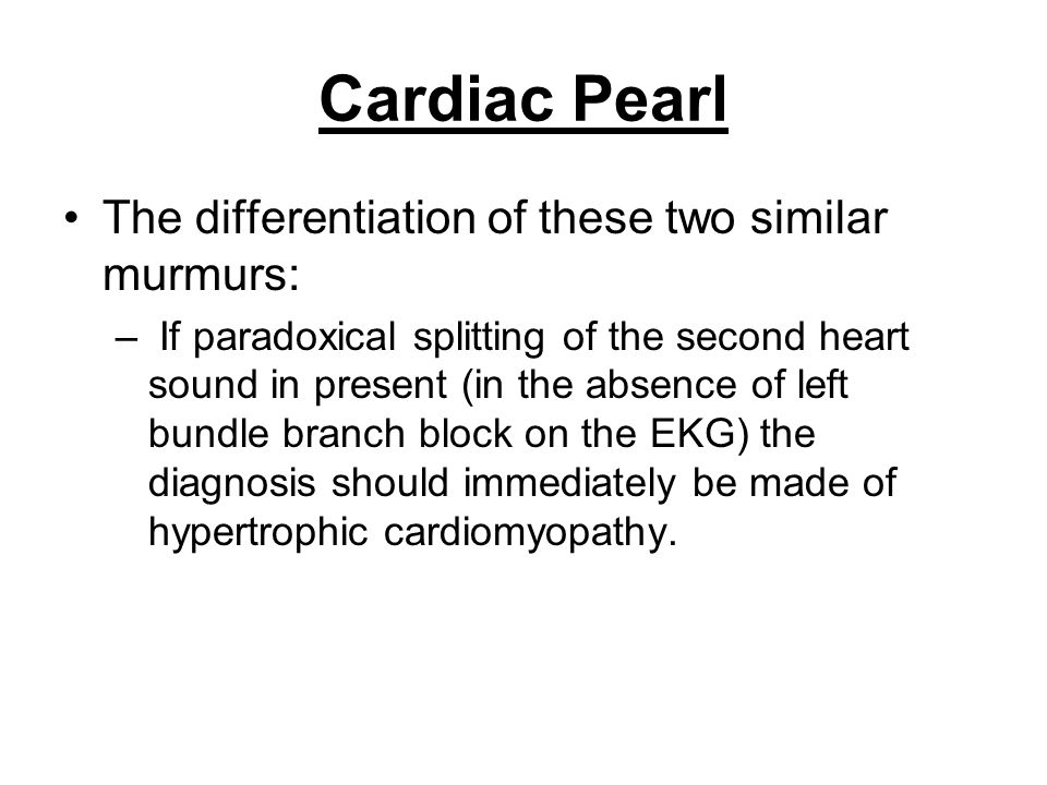 Cardiac Pearl The differentiation of these two similar murmurs: