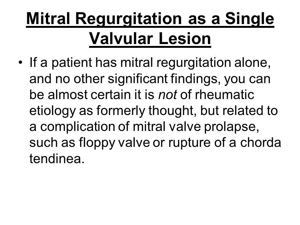 Mitral Regurgitation as a Single Valvular Lesion