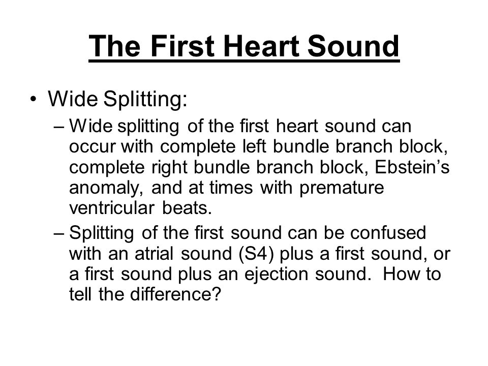 The First Heart Sound Wide Splitting: