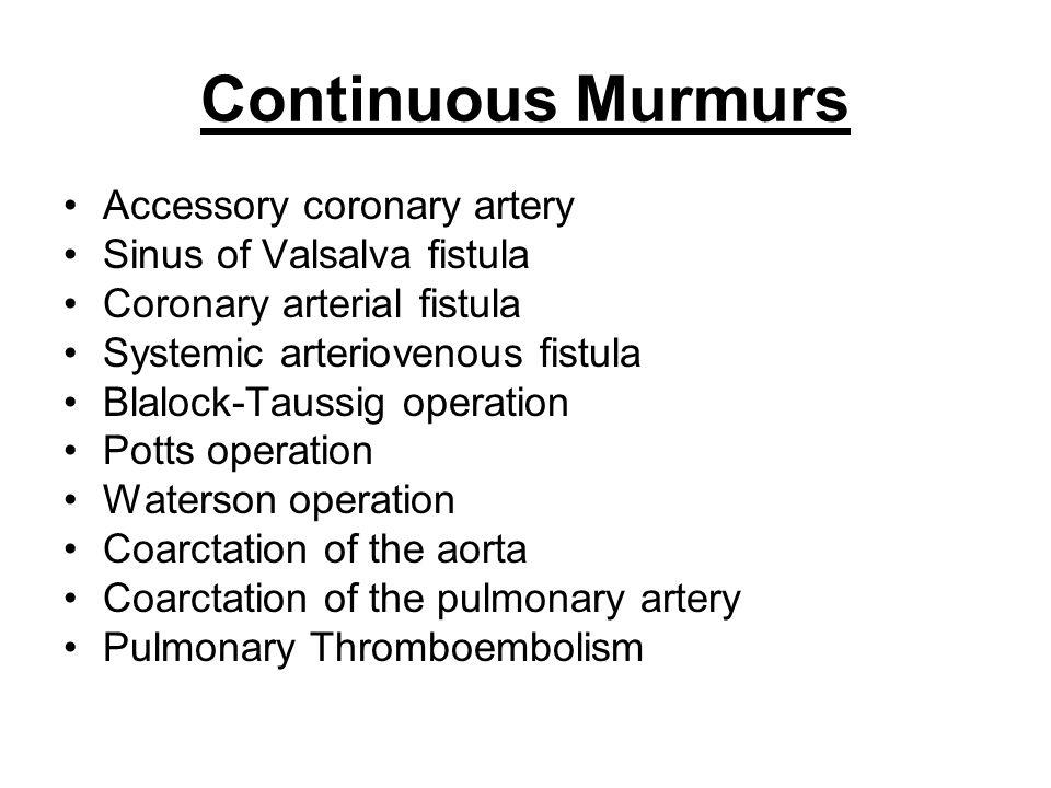 Continuous Murmurs Accessory coronary artery Sinus of Valsalva fistula