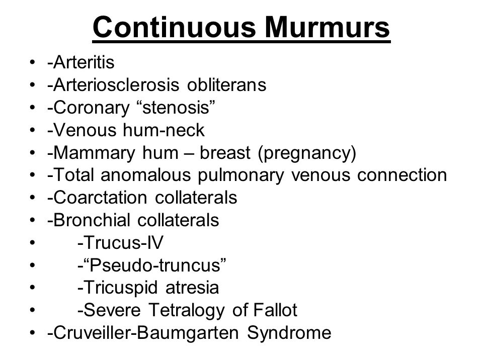 Continuous Murmurs -Arteritis -Arteriosclerosis obliterans