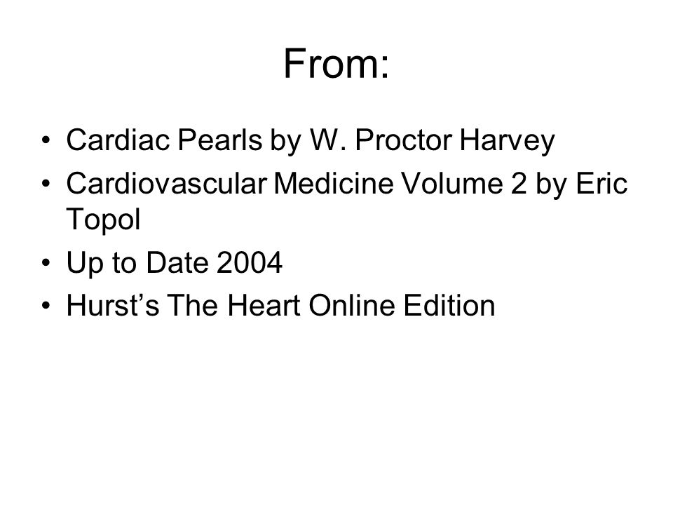 From: Cardiac Pearls by W. Proctor Harvey