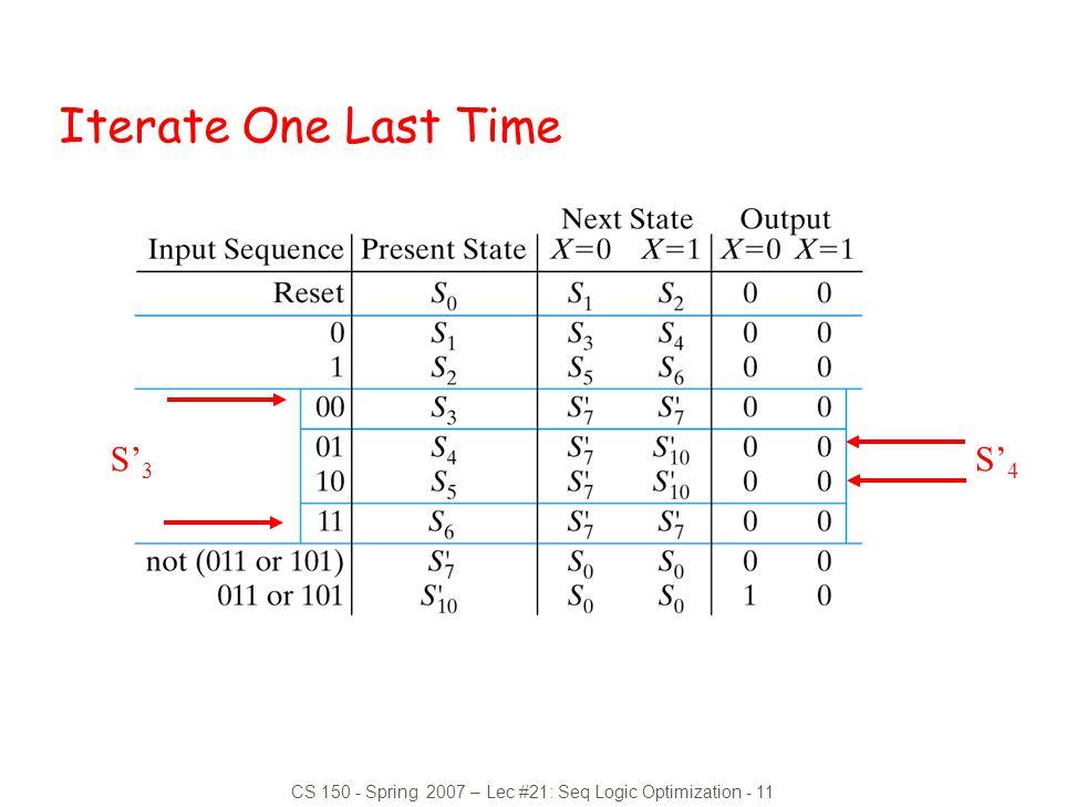 CS 150 - Spring 2007 – Lec #21: Seq Logic Optimization - 11