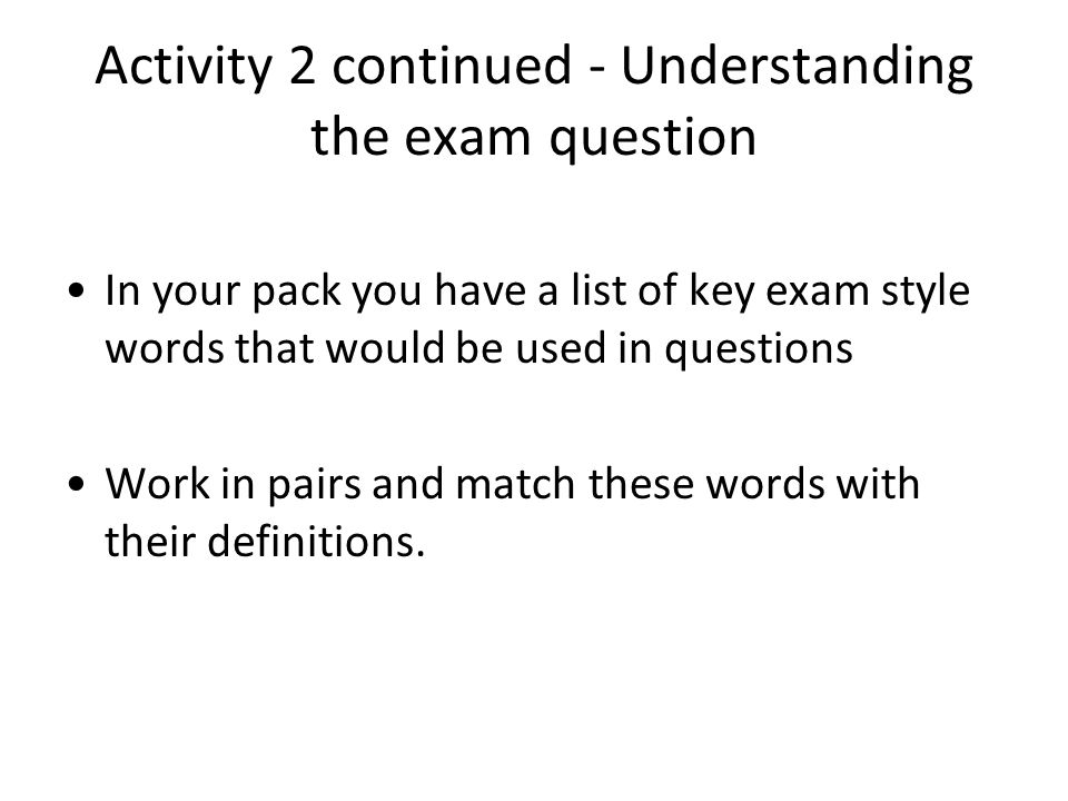 Activity 2 continued - Understanding the exam question