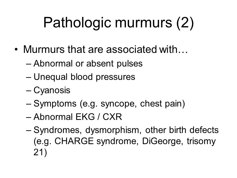 Pathologic murmurs (2) Murmurs that are associated with…