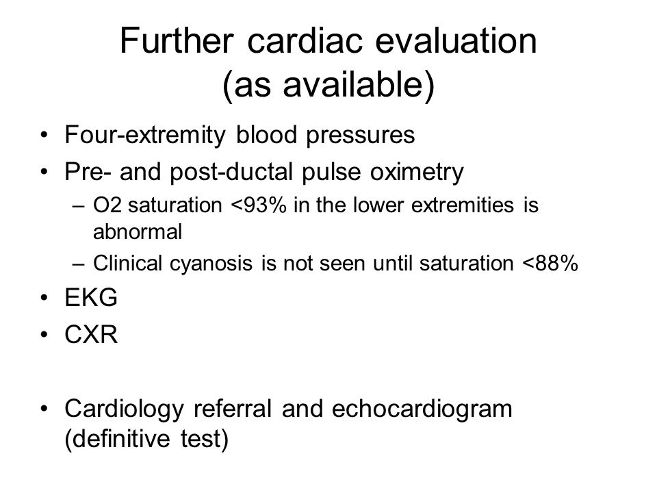 Further cardiac evaluation (as available)