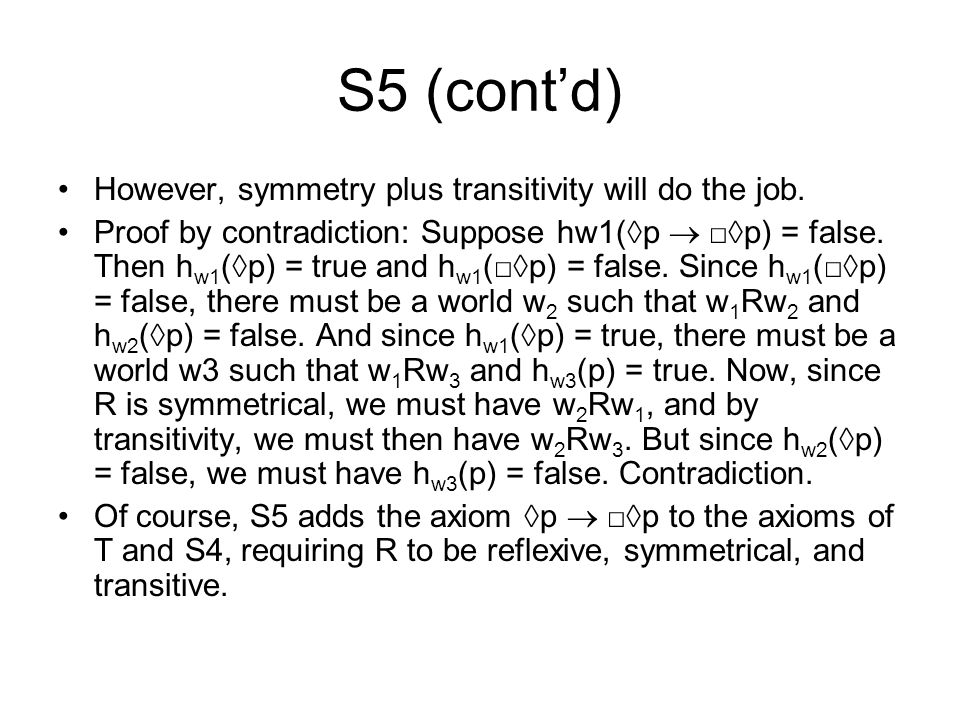 S5 (cont'd) However, symmetry plus transitivity will do the job.