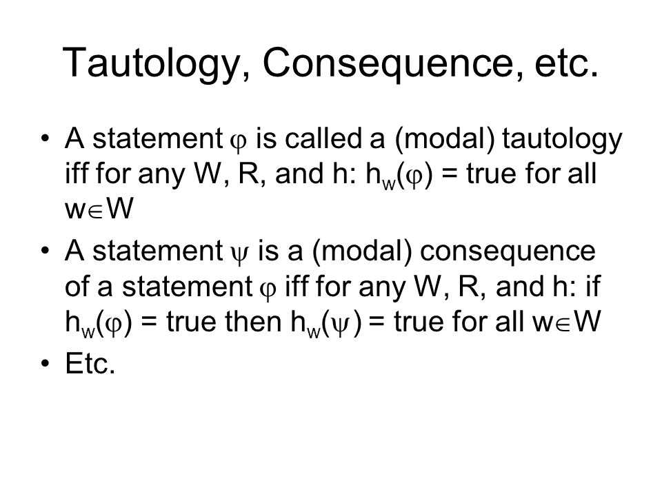 Tautology, Consequence, etc.