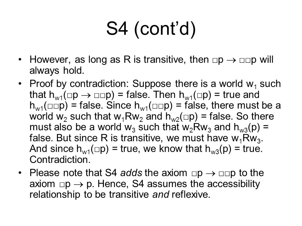 S4 (cont'd) However, as long as R is transitive, then □p  □□p will always hold.