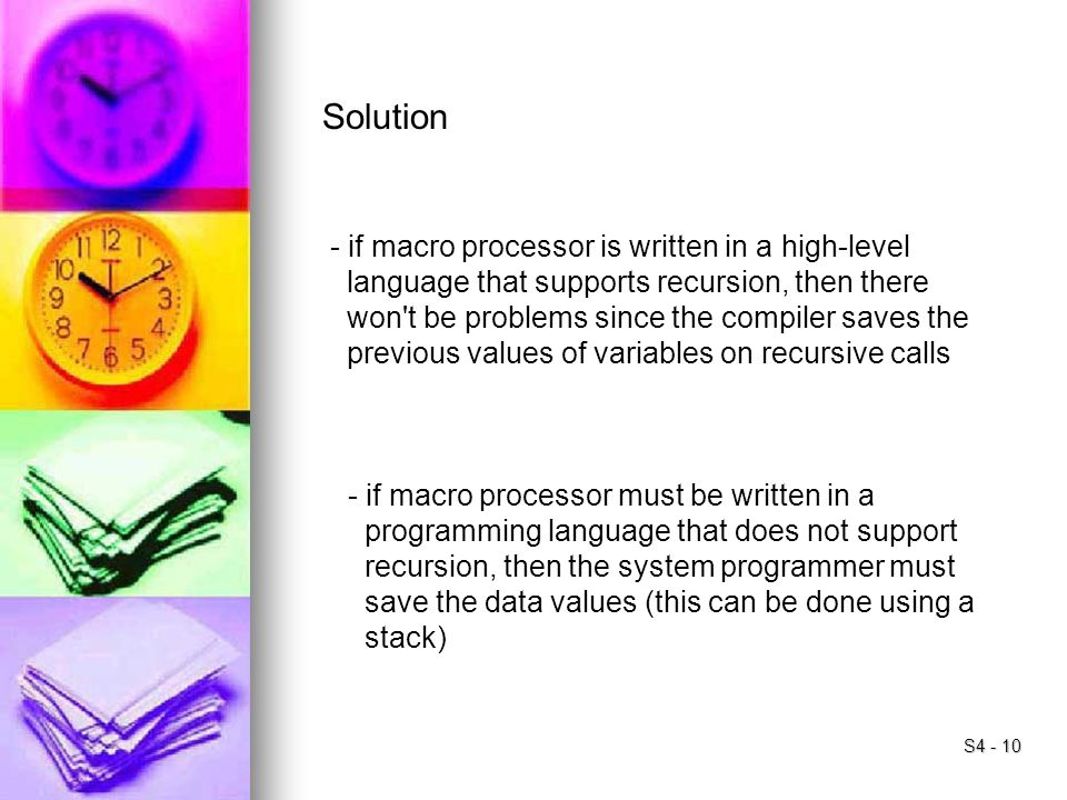 Solution - if macro processor is written in a high-level