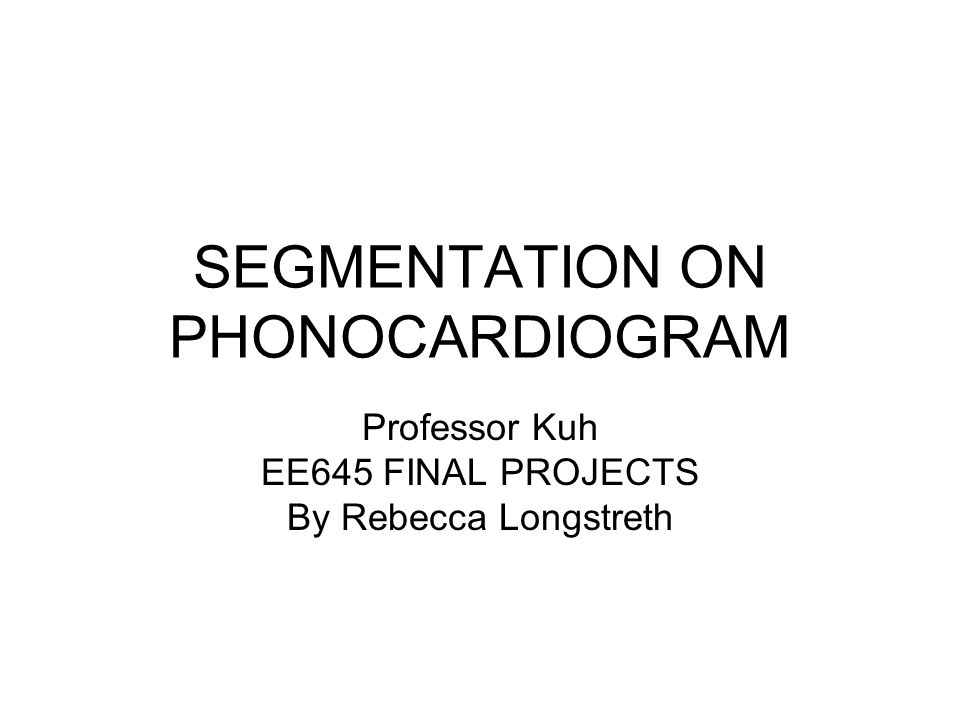 SEGMENTATION ON PHONOCARDIOGRAM