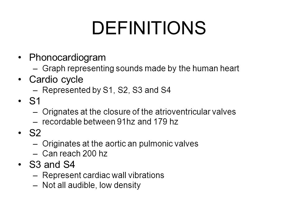 DEFINITIONS Phonocardiogram Cardio cycle S1 S2 S3 and S4