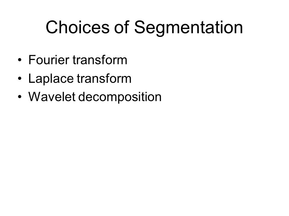 Choices of Segmentation